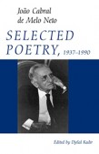 Joõo Cabral de Melo Neto's Selected Poetry, 1937-1990 translated by Djelal Kadir