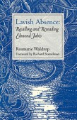 Lavish Absence: Recalling and Rereading Edmond Jabès by Rosmarie Waldrop; Richard Stamelman, fwd.