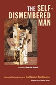 Guillaume Apollinaire's The Self-Dismembered Man translated by Donald Revell